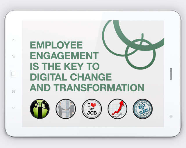 Employee engagement is the key to digital change and transformation